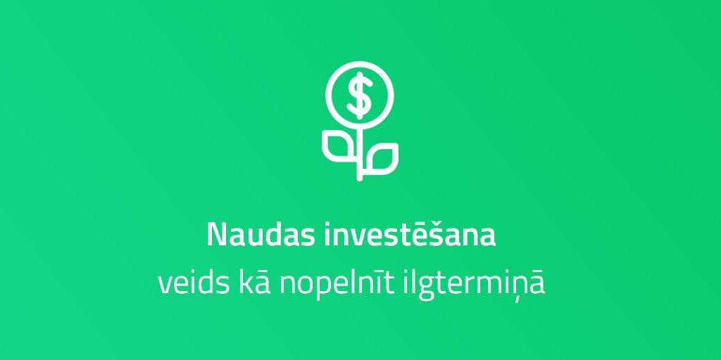 Investīcijas: Ieguldi naudu un pelni uz procentiem! [] | NetCredit