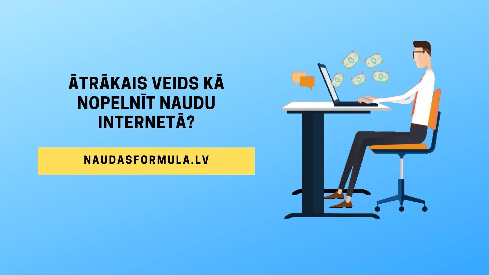 kur ir vienkāršākais veids, kā nopelnīt naudu internetā