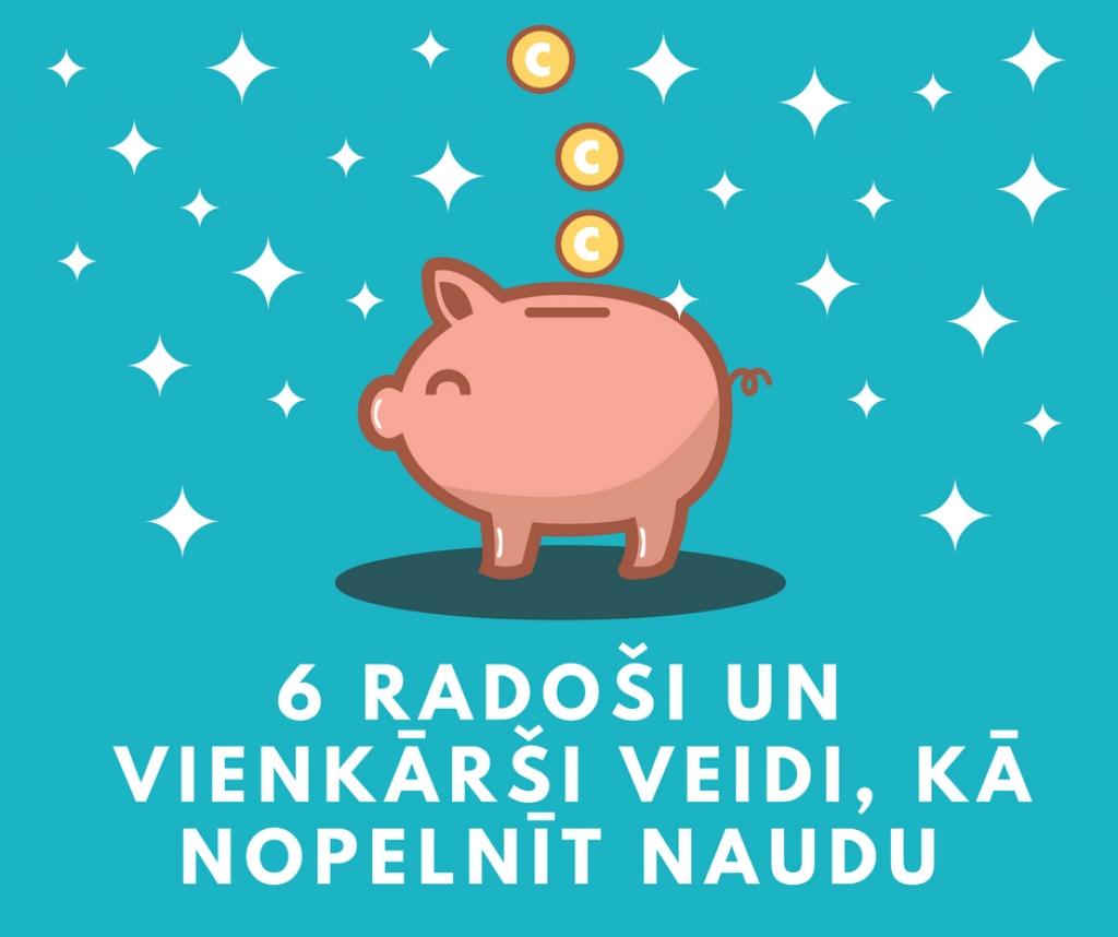 kā nopelnīt naudu vienu reizi)