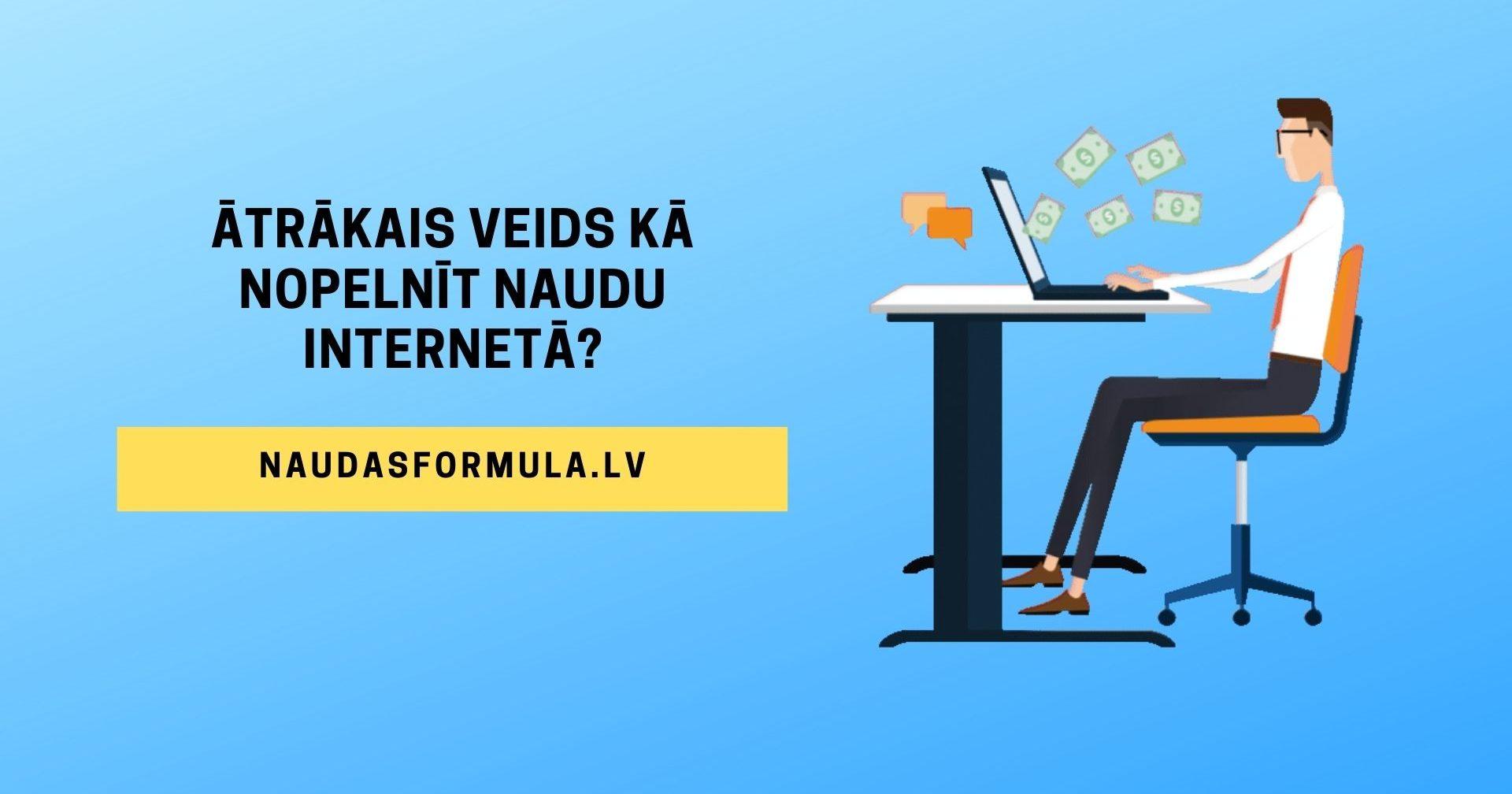 kā jūs tagad varat nopelnīt naudu internetā