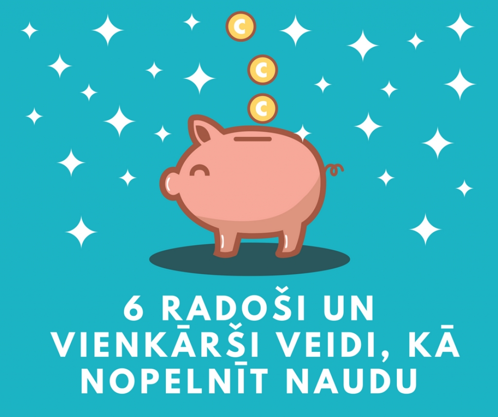 laba naudas pelnīšana internetā