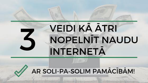 kā ātri nopelnīt naudu bez interneta