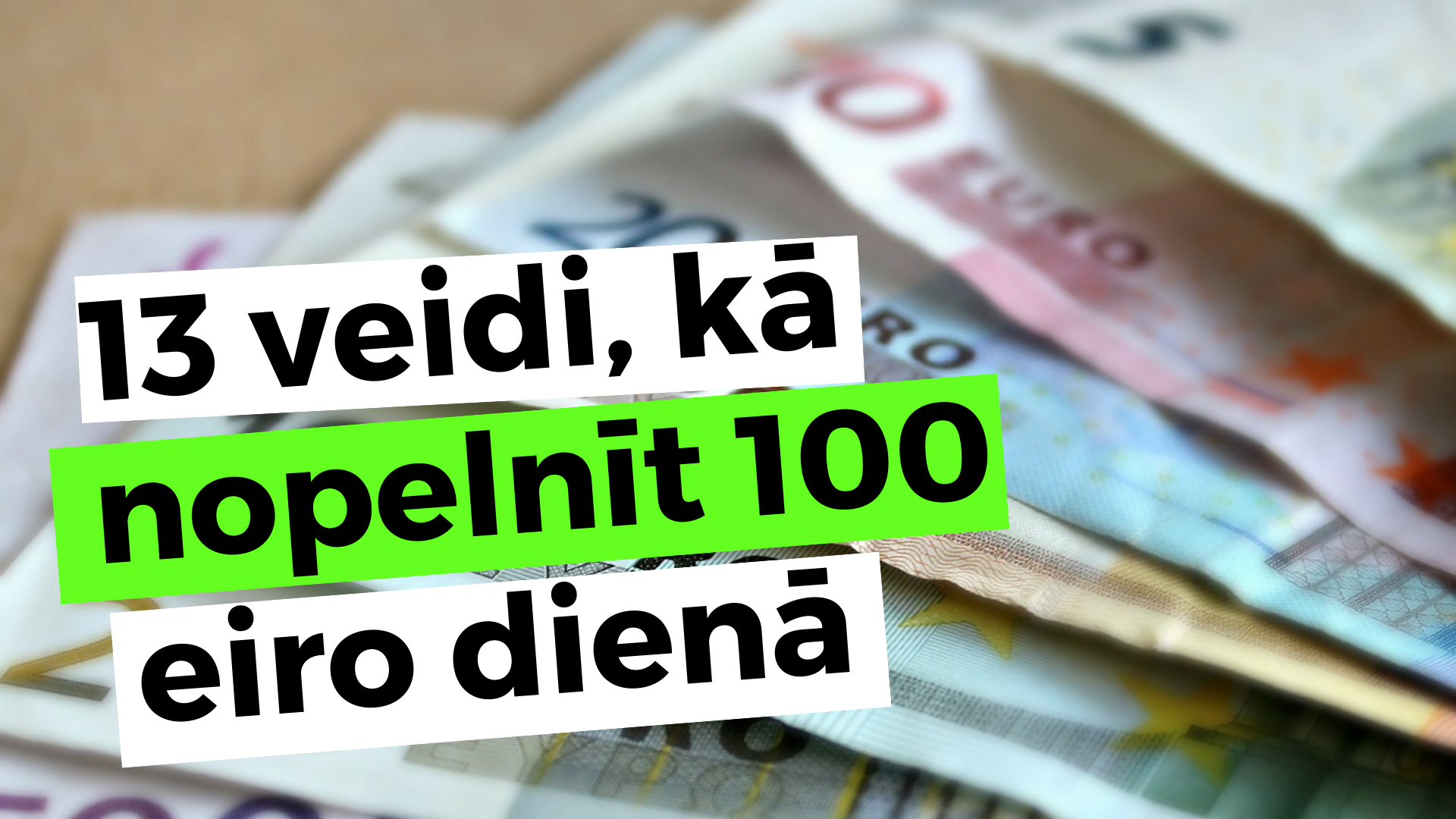 pelnīt naudu no nulles vai nulles)
